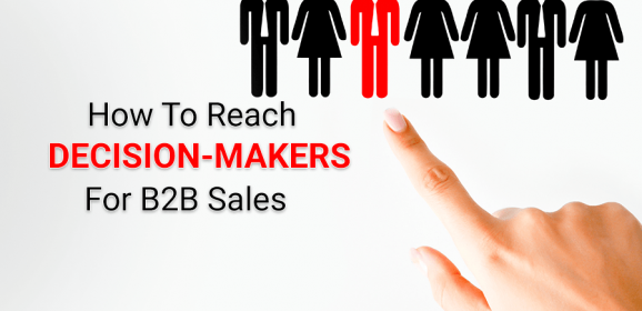 How To Reach Decision-Makers For B2B Sales